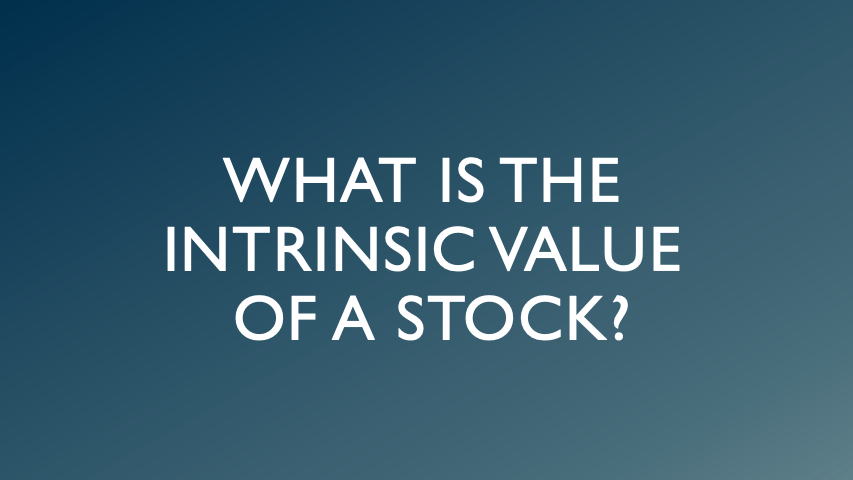 What is the Intrinsic Value of a Stock?