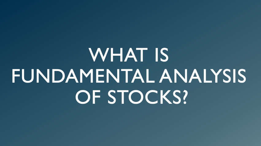 What is Fundamental Analysis of Stocks?