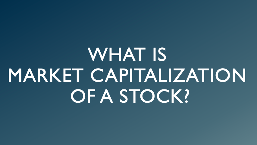 What is Market Capitalization of a Stock?